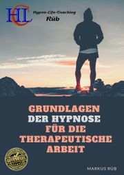 Grundlagen der Hypnose für therapeutische